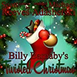 Billy Barnaby's Twisted Christmas | Scott Reeves