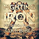 Fighting Iron 2: Perdition Plains Audiobook by Jake Bible Narrated by J. Scott Bennett