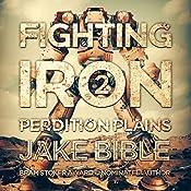 Fighting Iron 2: Perdition Plains   Jake Bible