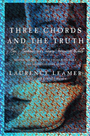 Three Chords and the Truth: Hope, Heartbreak, and Changing Fortunes in Nashville, LAURENCE LEAMER