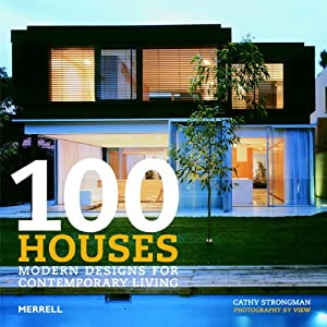 100 Houses: Modern Designs for Contemporary Living from Merrell Publishers Ltd
