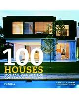 100 Houses: Modern Designs for Contemporary Living
