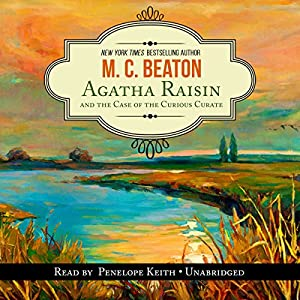 Agatha Raisin and the Case of the Curious Curate Audiobook