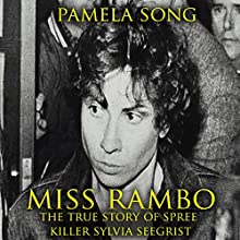 Miss Rambo: The True Story of Spree Killer Sylvia Seegrist Audiobook by Pamela Song Narrated by  Johnny Robinson of Earthwalker Studios