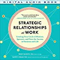 Strategic Relationships at Work: Creating Your Circle of Mentors, Sponsors, and Peers for Success in Business and Life Audiobook by Wendy Murphy, Kathy E. Kram Narrated by Caroline Miller