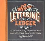 Hand-lettering Ledger: A Practical Gu...