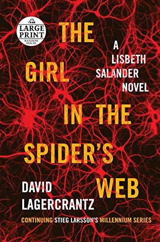 The Girl in the Spider's Web: A Lisbeth Salander Novel, Continuing Stieg Larsson's Millennium Series (Random House Large Print)