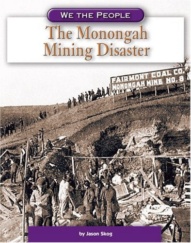 The Monongah Mining Disaster (We the People: Industrial America)