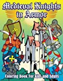 Lilt Kids Coloring Books Medieval Knights in Armor Coloring Book For Kids and Adults: 51 (Super Fun Coloring Books For Kids)