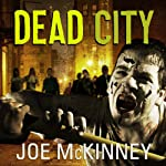 Dead City (       UNABRIDGED) by Joe McKinney Narrated by Michael Kramer