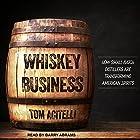 Whiskey Business: How Small-Batch Distillers Are Transforming American Spirits Hörbuch von Tom Acitelli Gesprochen von: Barry Abrams