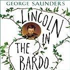 Lincoln in the Bardo Audiobook by George Saunders Narrated by George Saunders, Nick Offerman, David Sedaris, Carrie Brownstein, Miranda July, Lena Dunham,  full cast