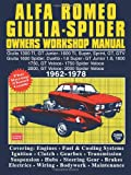 Brooklands Books Ltd Alfa Romeo Giulia Spider Owners Workshop Manual 1962-1978: This Is A Do It Ourself Workshop Manual, It Was Written For The Owner Who Wishes To ... (Autobook Series of Workshop Manuals)