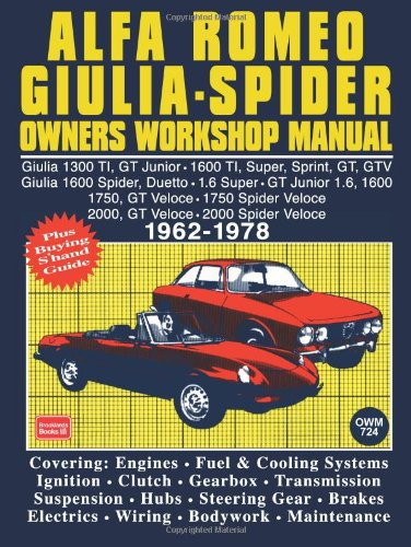 Alfa Romeo Giulia - Spider Owners Workshop Manual 1962-1978 (Autobook Series of Workshop Manuals)
