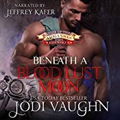 Beneath A Blood Lust Moon: Rise of the Arkansas Werewolves, Volume 2   [Jodi Vaughn]