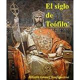 El siglo de Teófilo