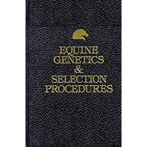 Equine Genetics & Selection Procedures [Hardcover]