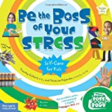 Be the Boss of Your Stress (Be The Boss Of Your Body®)