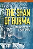 img - for The Shan of Burma: Memoirs of a Shan Exile by Chao Tzang Yawnghwe (2010-04-30) book / textbook / text book
