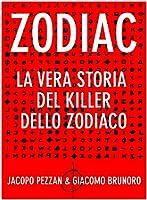 Zodiac - La vera storia del killer dello zodiaco (Serial Killer Vol. 7)