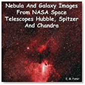 Nebula And Galaxy Images From NASA Space Telescopes Hubble, Spitzer And Chandra