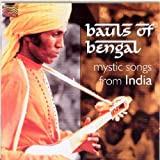 Bauls of Bengal: Mystic Songs from India