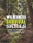 Wilderness Survival Skills: How to Su...