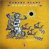 Dreamland by Plant, Robert (2007-04-03?