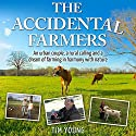 The Accidental Farmers: An Urban Couple, a Rural Calling and a Dream of Farming in Harmony with Nature (       UNABRIDGED) by Tim Young Narrated by Don Moffit