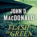 A Flash of Green: A Novel (       UNABRIDGED) by John D. MacDonald Narrated by Richard Ferrone