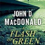 A Flash of Green: A Novel | John D. MacDonald