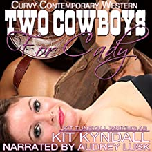 Two Cowboys for Cady: Curvy Contemporary Western Romance: SpicyShorts (       UNABRIDGED) by Kit Kyndall, Kit Tunstall Narrated by Audrey Lusk