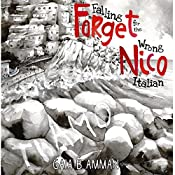 Forget Nico - Falling for the Wrong Italian: The Italian Saga, Book 3 | Gaia B. Amman