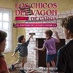 El Misterio de la Casa Amarilla [The Mystery of the Yellow House]: The Boxcar Children Mysteries, Book 3 | Gertrude Chandler Warner