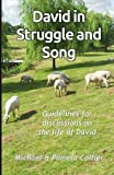 David in Struggle and Song: Guidelines for discussions on the life of David (black & white version) (Unravel the Truth) (Volume 5)