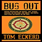 Bug Out: Prepper Preparations for Survival, SHTF, Natural Disasters, Off-Grid Living, Civil Unrest, and Martial Law to Help You Survive the End Times | Tom Eckerd