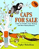 img - for Caps for Sale: A Tale of a Peddler, Some Monkeys and Their Monkey Business book / textbook / text book