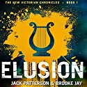 Elusion: The New Victorian Chronicles Audiobook by Jack Patterson, Brooke Jay Narrated by Andrea Emmes