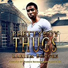 Prettyboy Thugs (       UNABRIDGED) by Rahiem Brooks Narrated by Warren Richardson