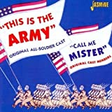 This Is the Army & Call Me Mister [ORIGINAL RECORDINGS REMASTERED] by
