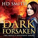 Dark Forsaken: The Devil's Assistant, Book 3 Audiobook by HD Smith Narrated by Lauren Fortgang
