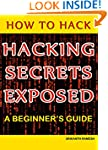 How to Hack: Hacking Secrets Exposed:...