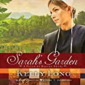 Sarah's Garden: A Patch of Heaven Novel Audiobook by Kelly Long Narrated by Christine Williams