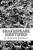 Shakespeare Identified: in Edward de Vere the Seventeenth Earl of Oxford