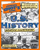 The Complete Idiots Guide to U.S. History, Graphic Illustrated