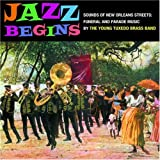 echange, troc Young Tuxedo Brass Band - Jazz Begins: Sounds of New Orleans Funeral