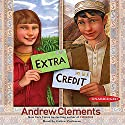 Extra Credit (       UNABRIDGED) by Andrew Clements Narrated by Gabra Zackman