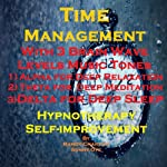 Time Management with Three Brainwave Music Recordings: Alpha, Theta, Delta for Three Different Sessions | Randy Charach,Sunny Oye