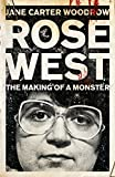 Jane Carter Woodrow Rose West: The Making of a Monster