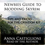Newbie's Guide to Modding Skyrim: Tips and Tricks for The Creation Kit | Anna Castiglioni